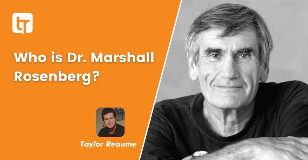 Who is Dr. Marshall Rosenberg?