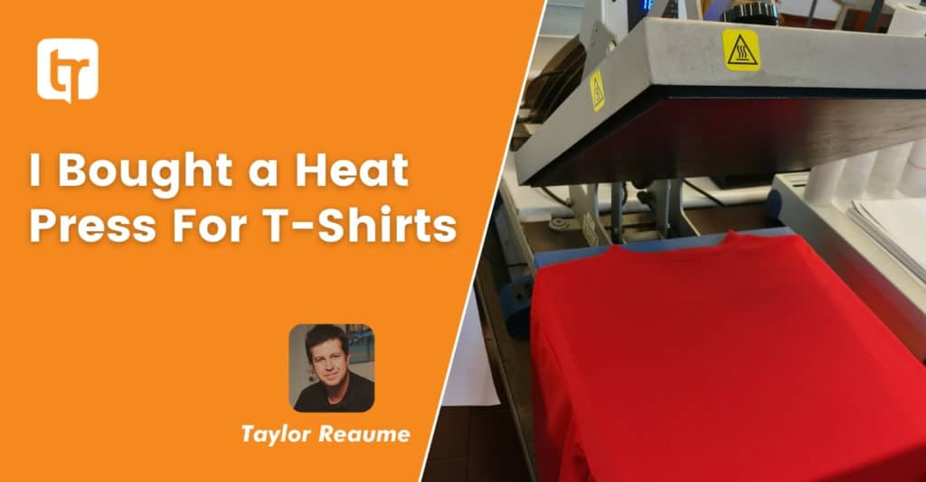 I Bought a Heat Press For T-Shirts