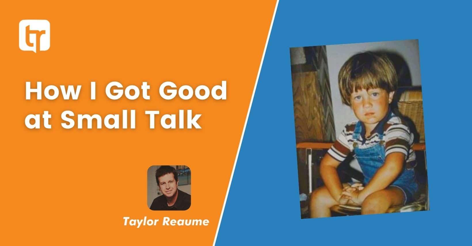 How I Got Good At Small Talk