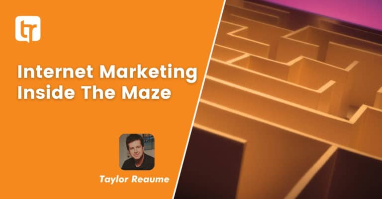 How to Get the Most Out of the Internet Marketing Maze