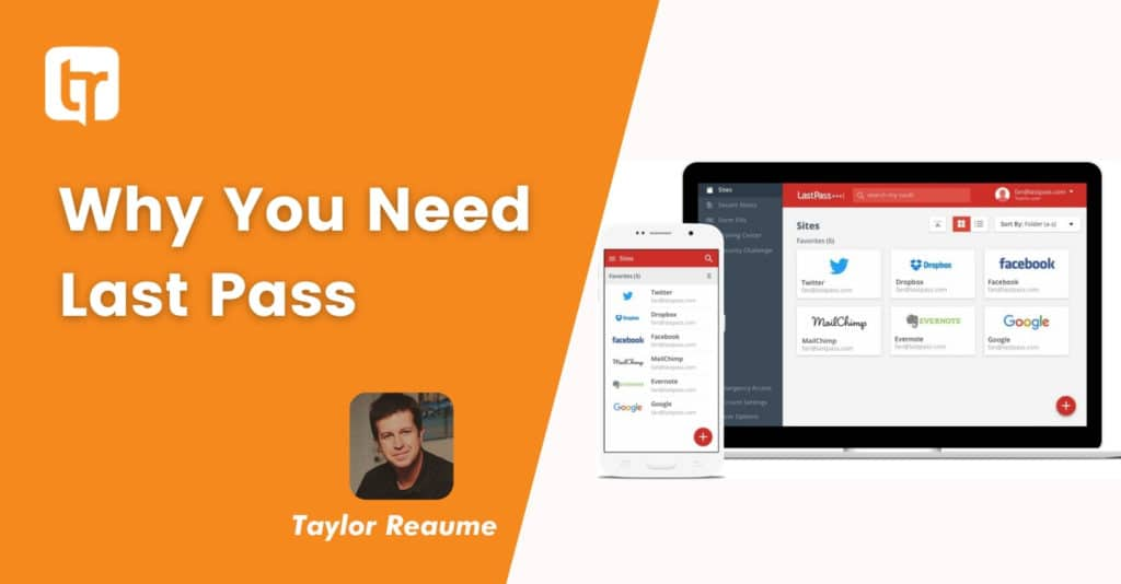 You Need LastPass Password Manager