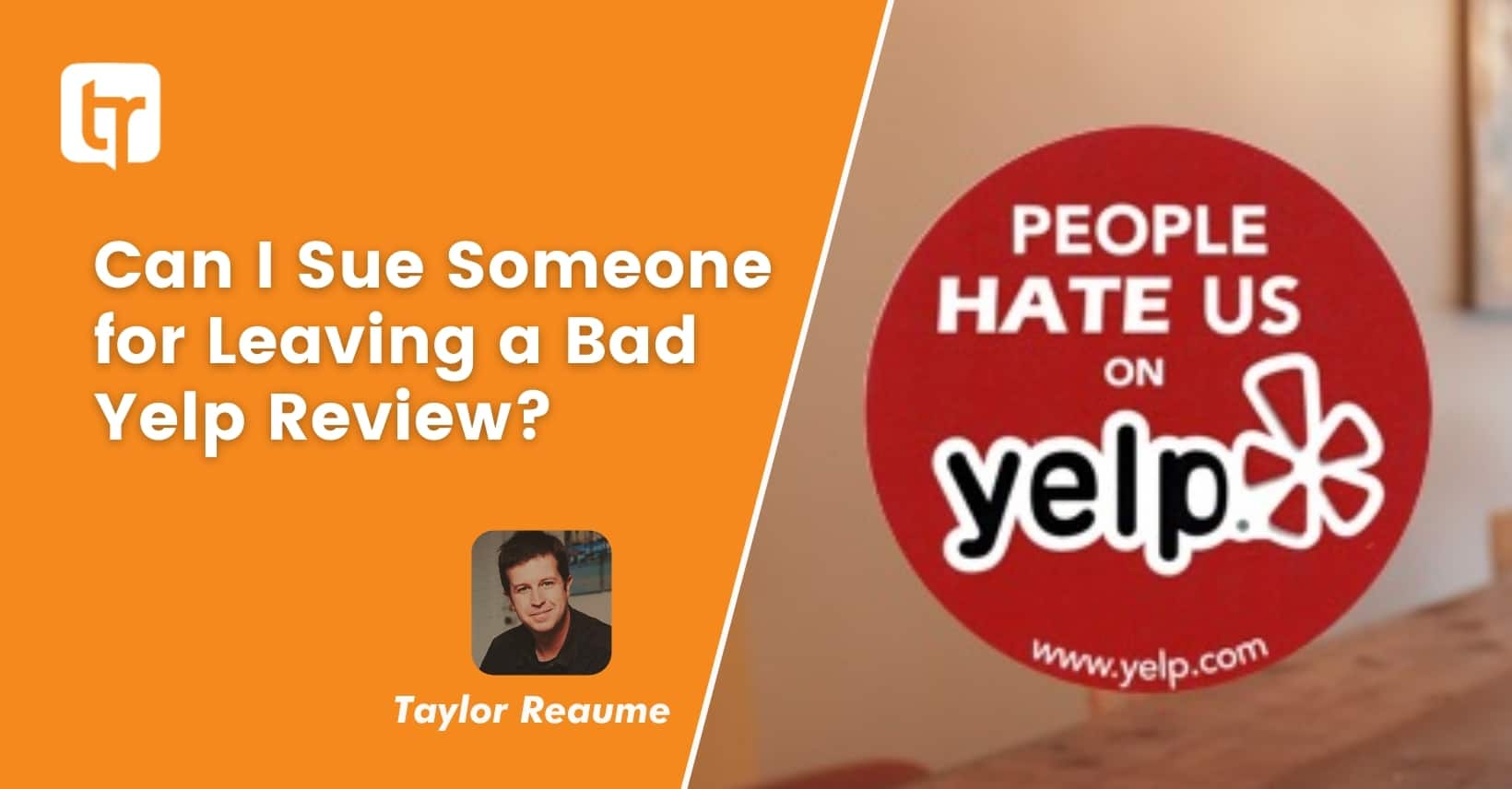 Can I Sue Someone for Leaving a Bad Yelp Review?