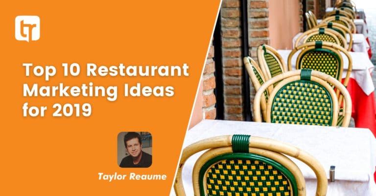 Top 10 Restaurant Marketing Ideas for 2019
