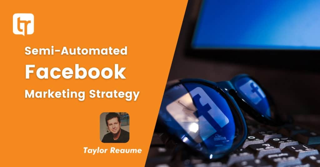 Semi-Automated Facebook Marketing Strategy