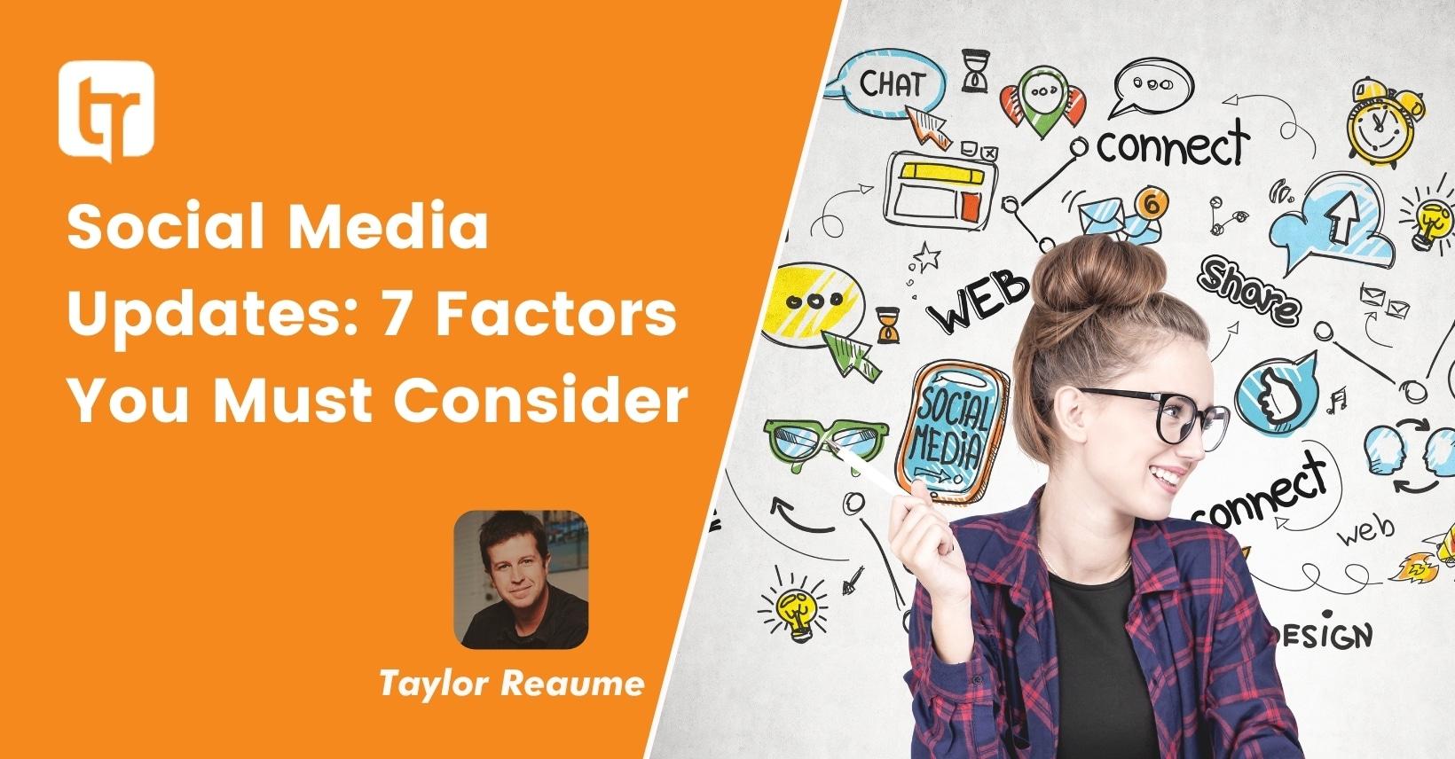 Social Media Updates: 7 Factors You Must Consider