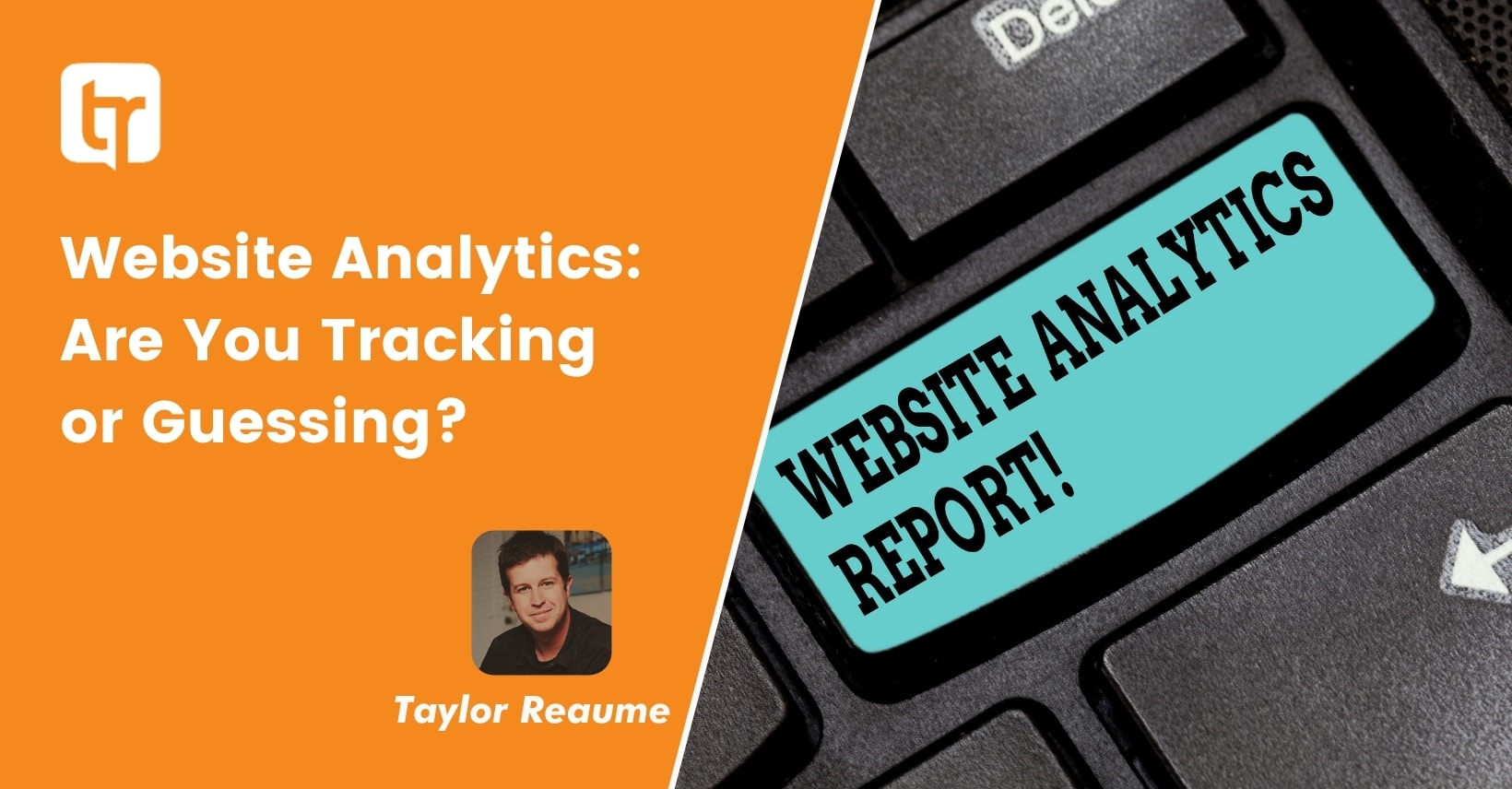 Website Analytics: Are You Tracking or Guessing?