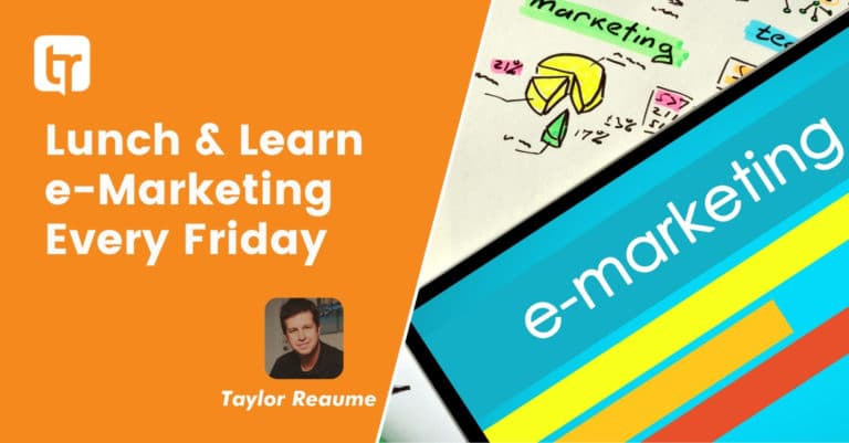 Lunch & Learn e-Marketing Every Friday