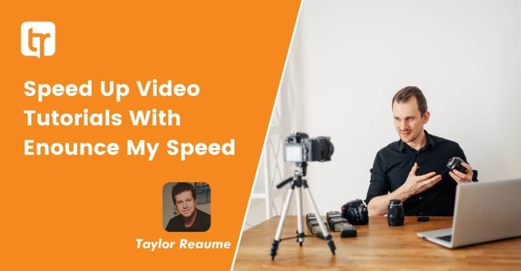 Speed Up Video Tutorials With Enounce My Speed