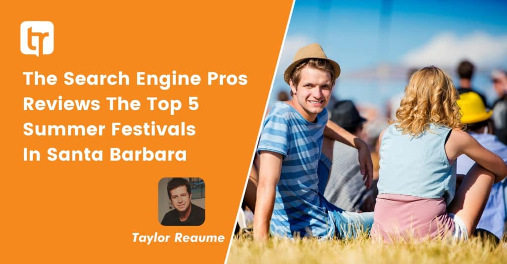 The Search Engine Pros Reviews The Top 5 Summer Festivals In Santa Barbara