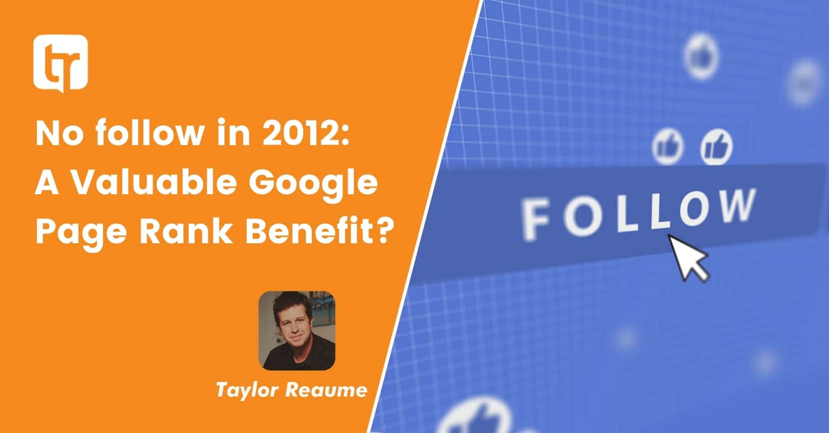 No follow in 2012: A Valuable Google Page Rank Benefit?