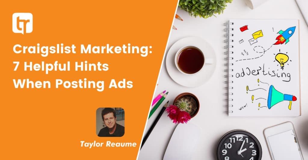 Craigslist Marketing: 7 Helpful Hints When Posting Ads