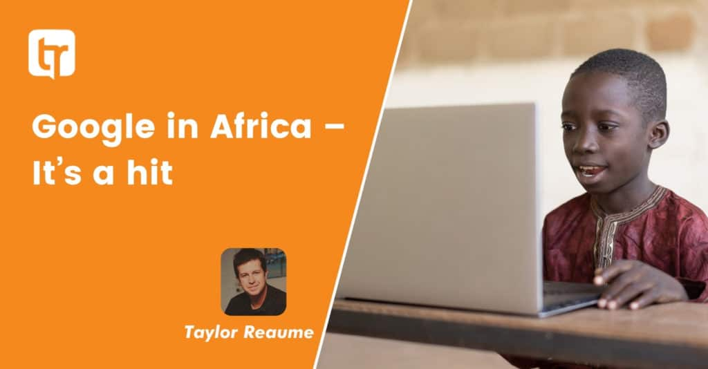 Google in Africa – It's a hit