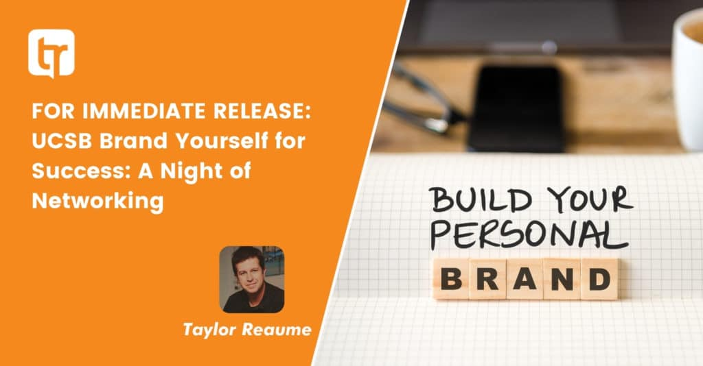 FOR IMMEDIATE RELEASE: UCSB Brand Yourself for Success: A Night of Networking