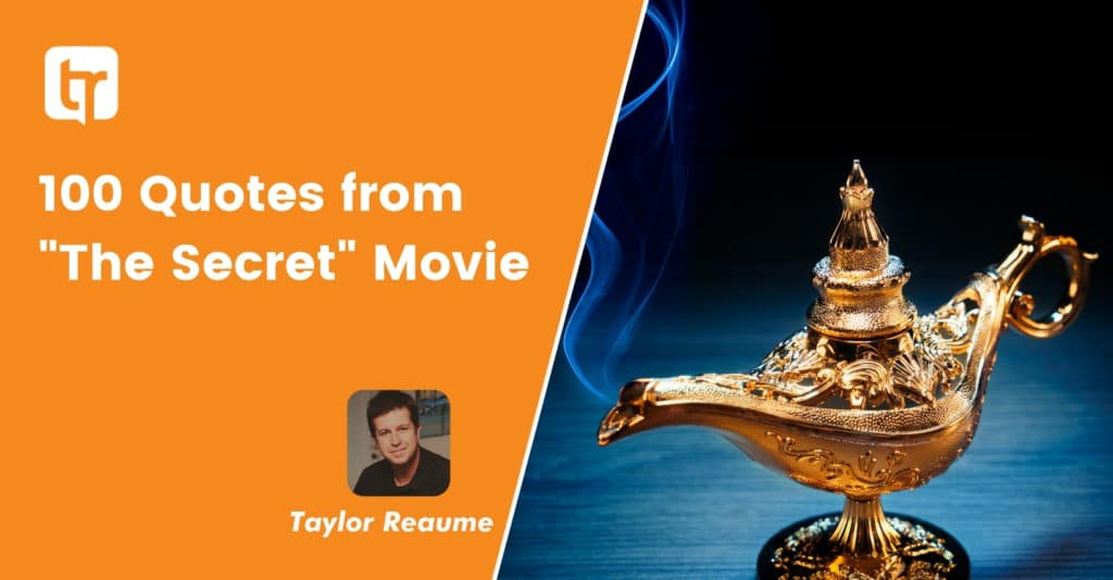 """100 Quotes from """"The Secret"""" Movie"""