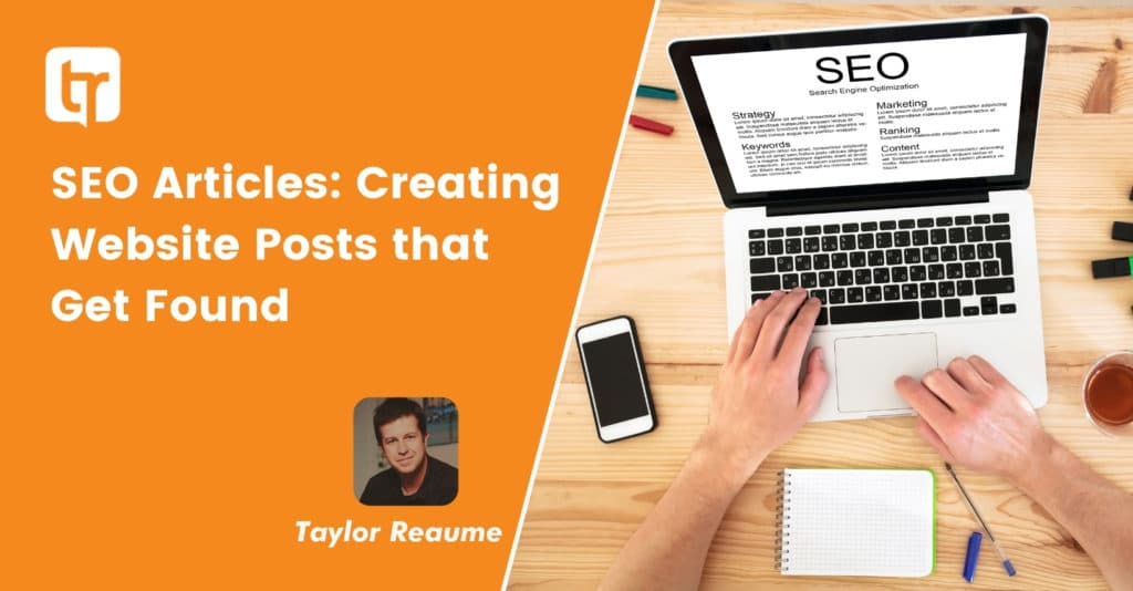 SEO Articles: Creating Website Posts that Get Found