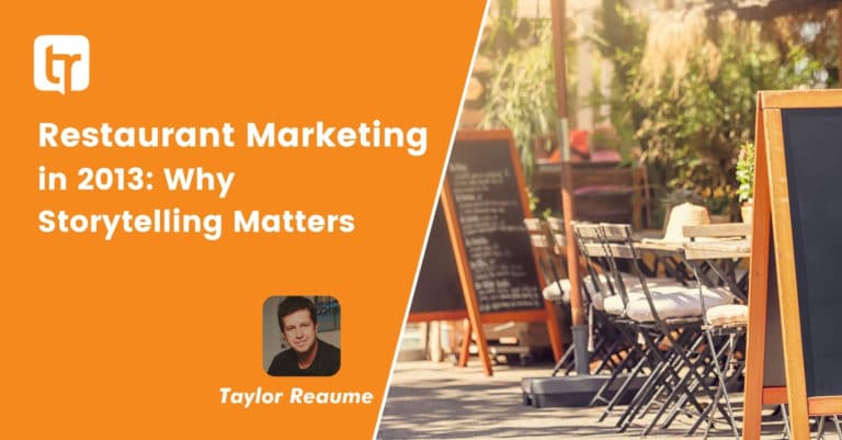 Restaurant Marketing in 2013: Why Storytelling Matters