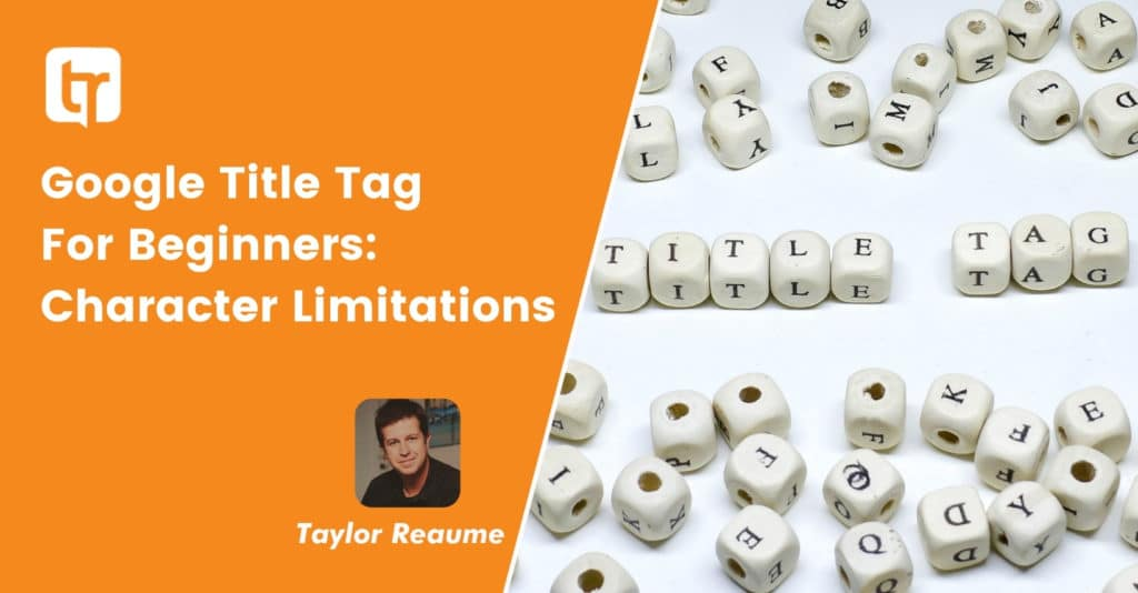 Google Title Tag For Beginners: Character Limitations