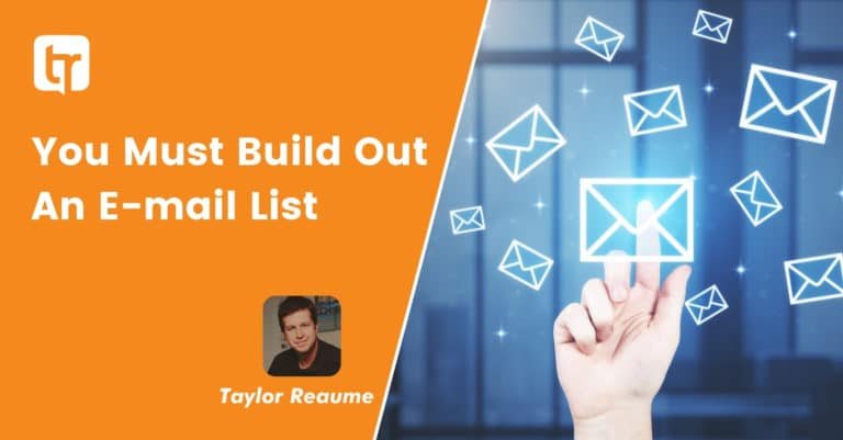 You Must Build Out An E-mail List