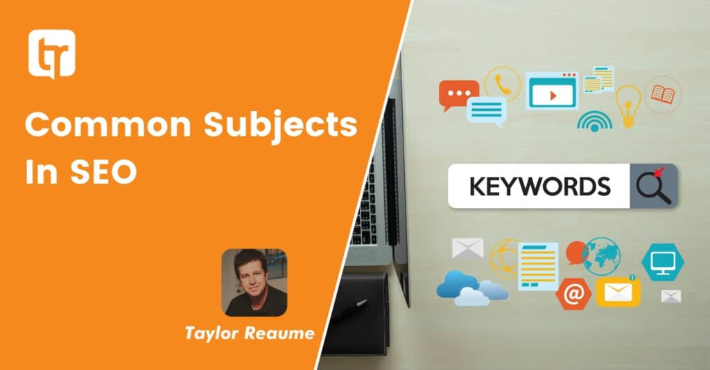 Common Subjects In SEO