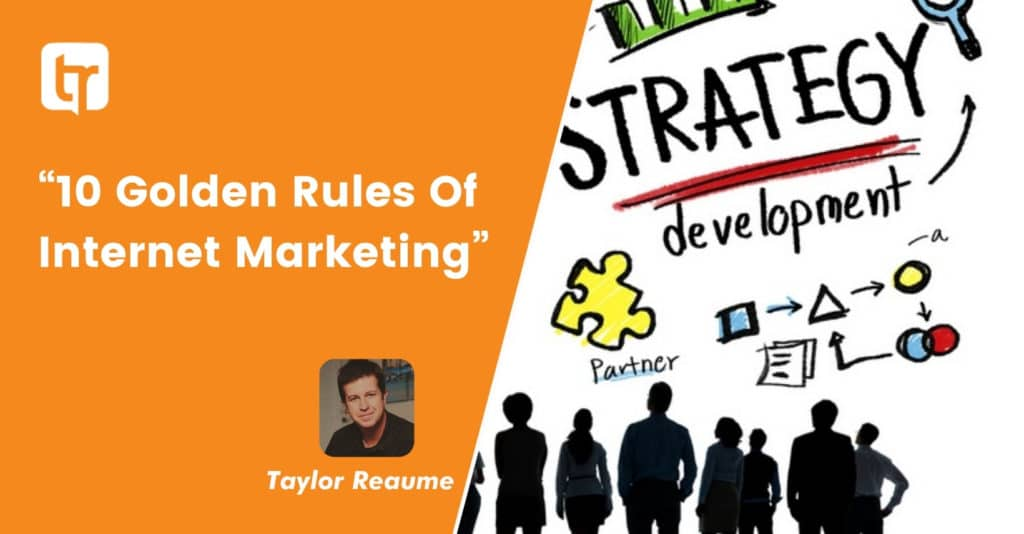 """10 Golden Rules Of Internet Marketing"""