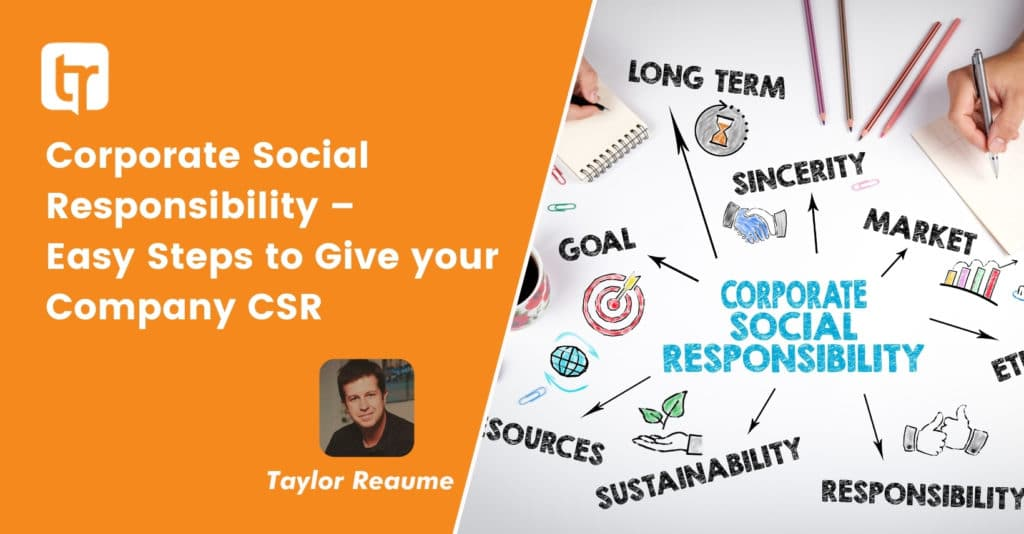 Corporate Social Responsibility – Easy Steps to Give your Company CSR