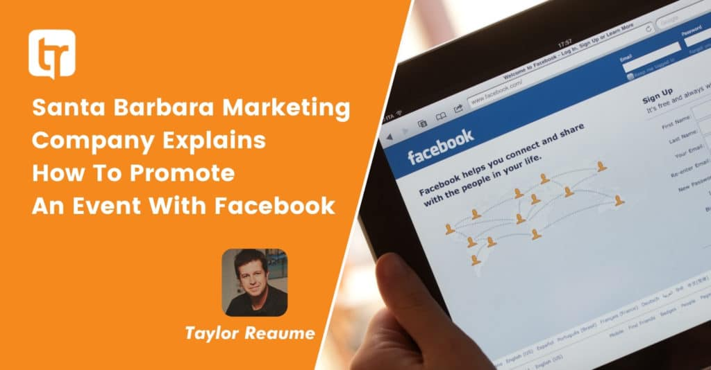 Santa Barbara Marketing Company Explains How To Promote An Event With Facebook