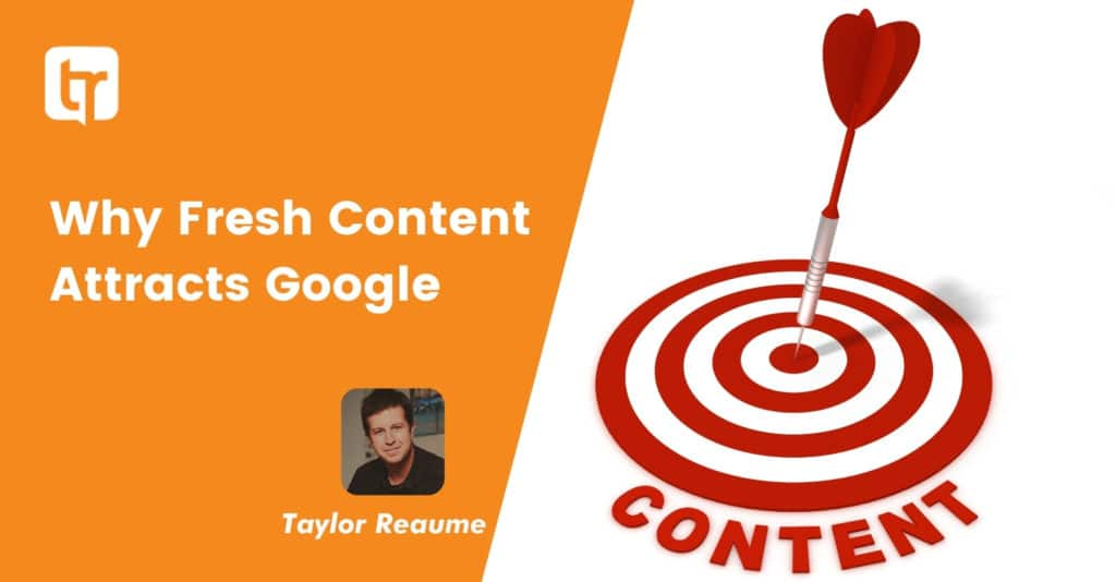 Why Fresh Content Attracts Google