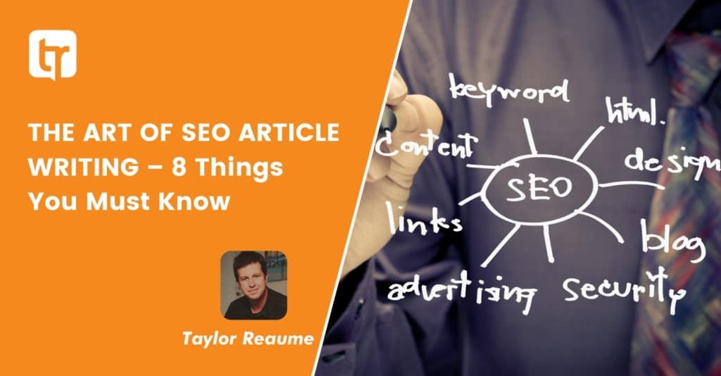 THE ART OF SEO ARTICLE WRITING – 8 Things You Must Know