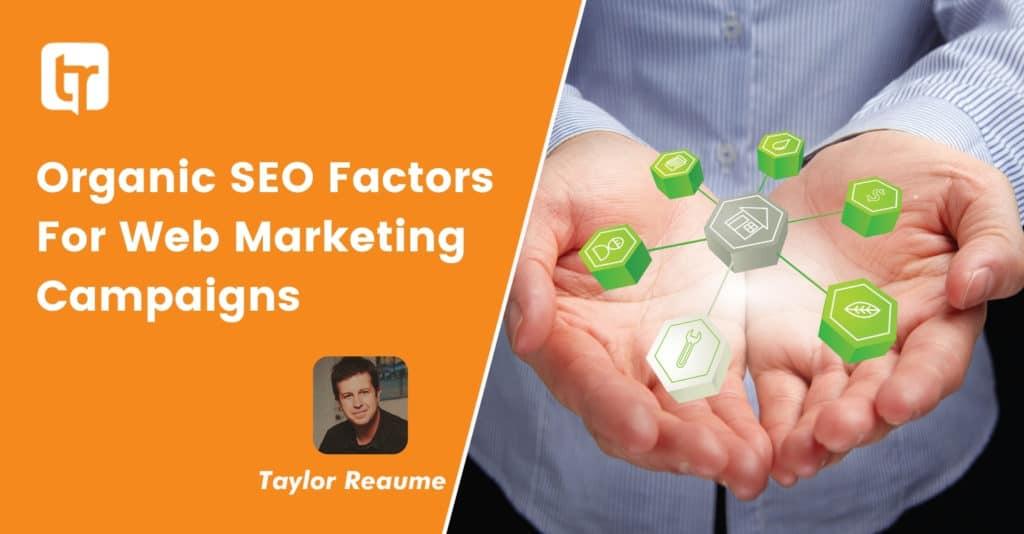 Organic SEO Factors for Web Marketing Campaigns