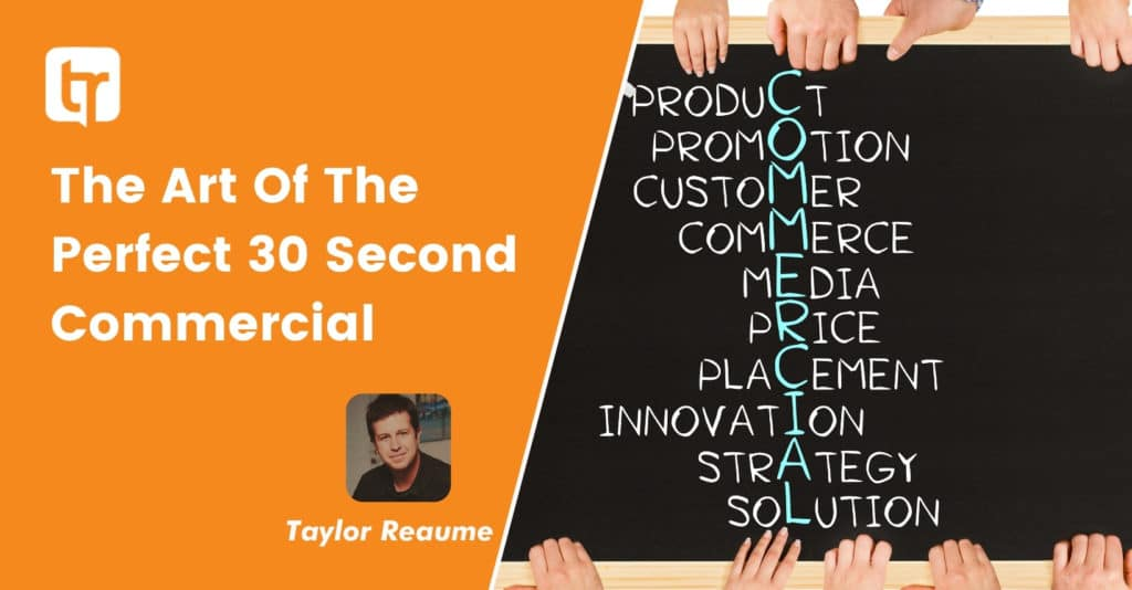 The Art Of The Perfect 30 Second Commercial