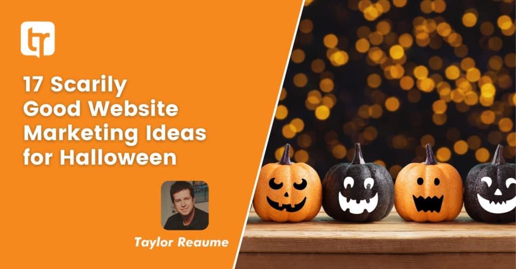 17 Scarily Good Website Marketing Ideas for Halloween