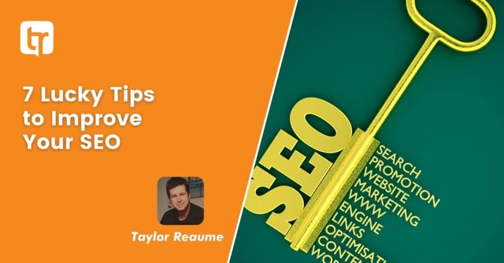 7 Lucky Tips to Improve Your SEO