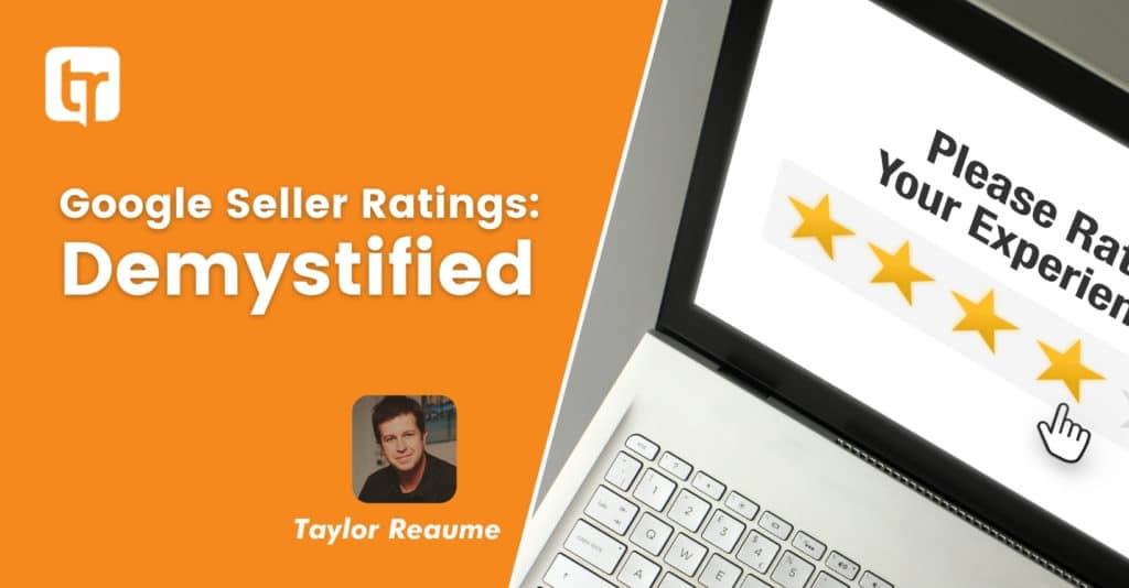 Google Seller Ratings: Demystified